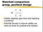matched comparison group posttest design