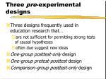 three pre experimental designs