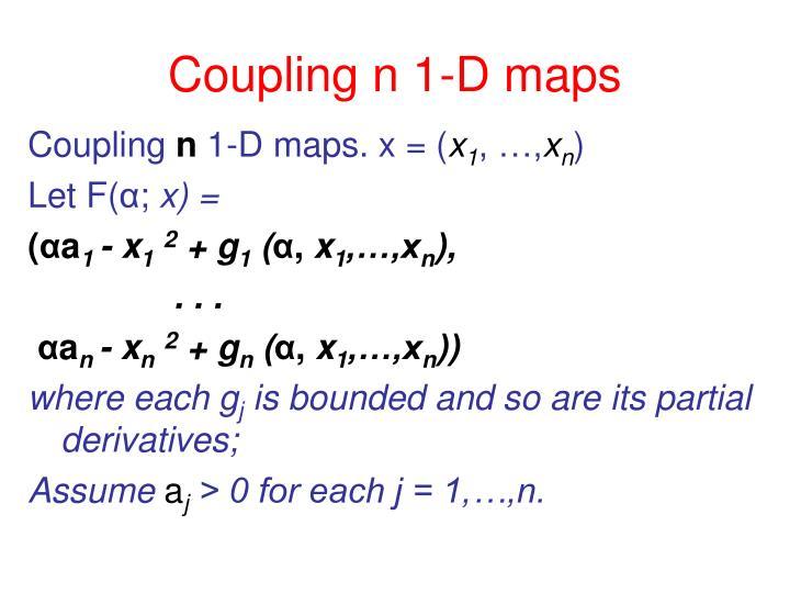 Coupling n 1-D maps