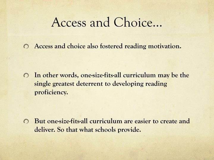 Access and Choice…