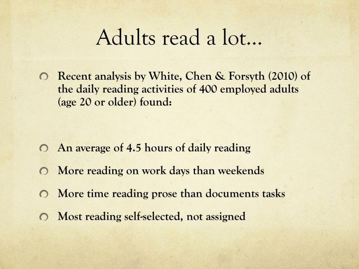 Adults read a lot…