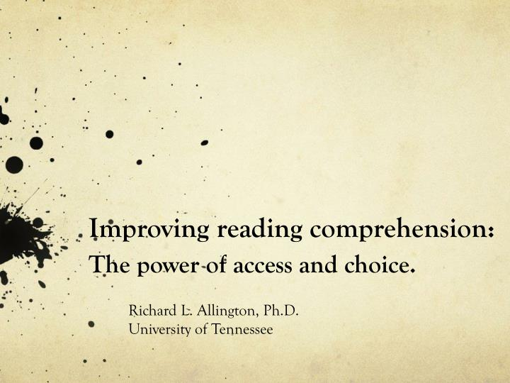 Improving reading comprehension the power of access and choice