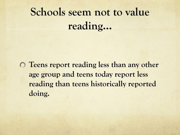 Schools seem not to value reading…