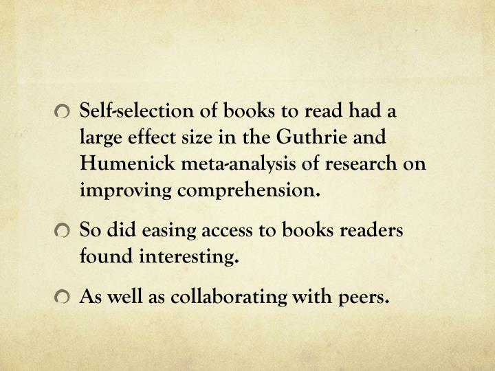 Self-selection of books to read had a large effect size in the Guthrie and