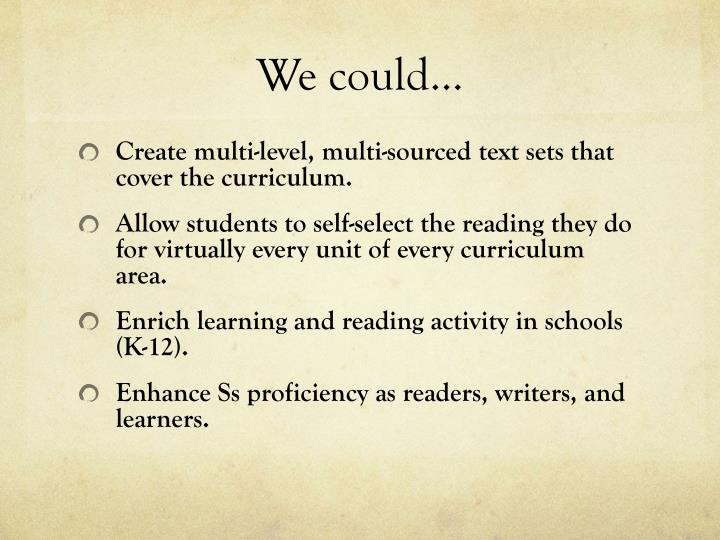 We could…