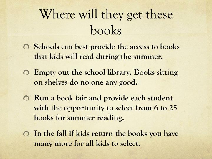 Where will they get these books