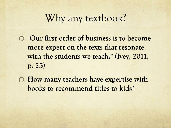 Why any textbook?