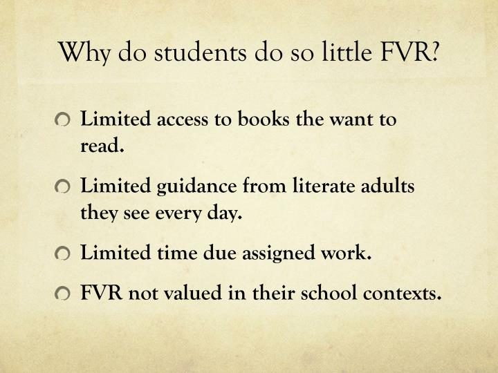 Why do students do so little FVR?