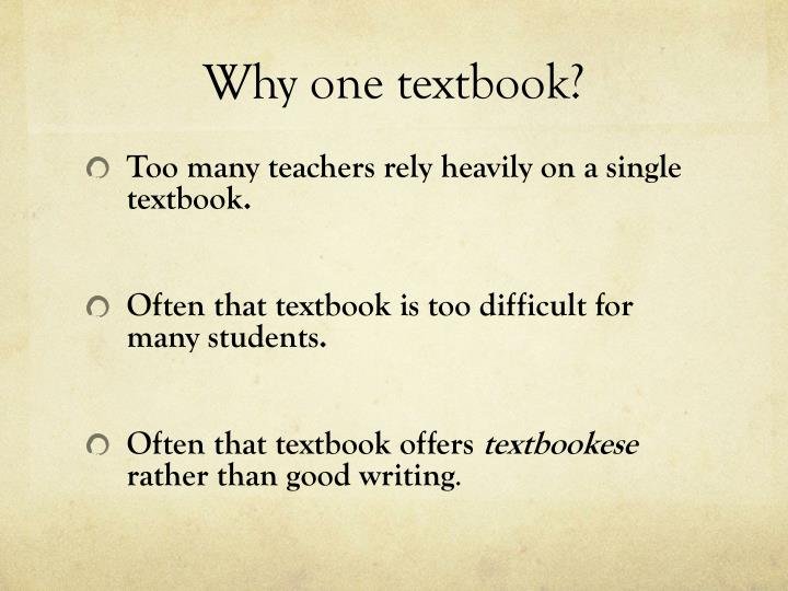 Why one textbook?