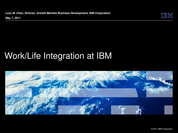 Lucy m chan director growth markets business development ibm corporation may 7 2011
