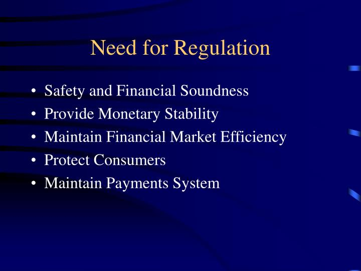 Need for regulation