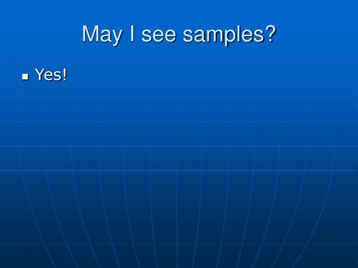 May I see samples?