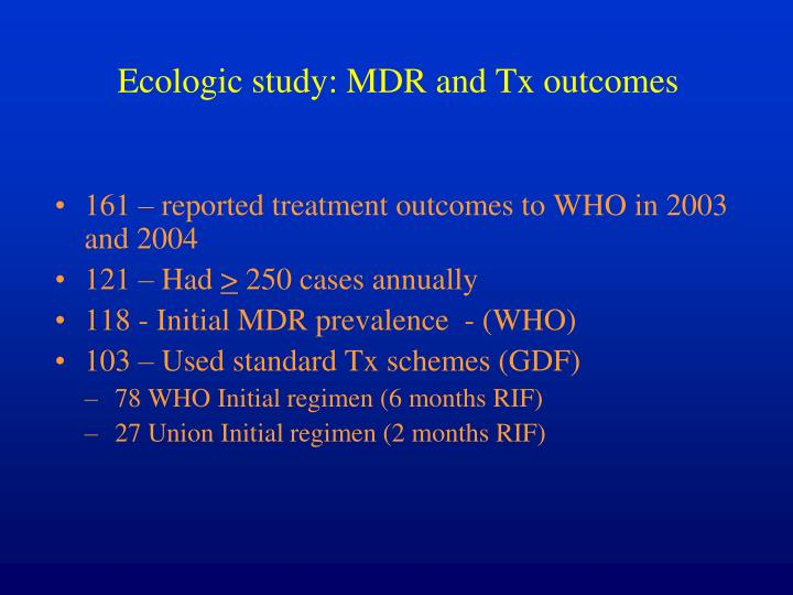 Ecologic study: MDR and Tx outcomes