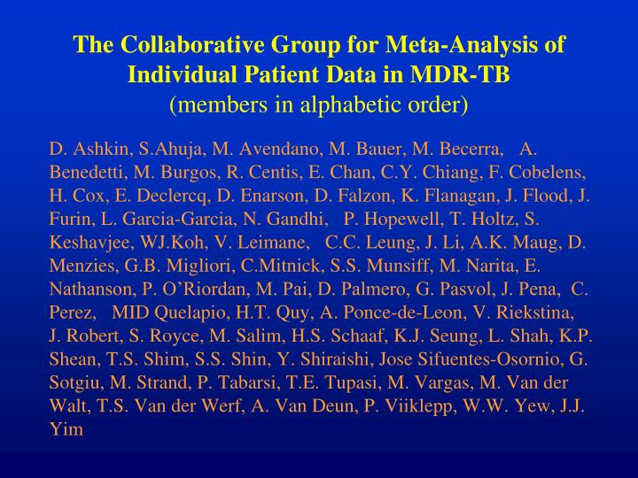 The Collaborative Group for Meta-Analysis of Individual Patient Data in MDR-TB