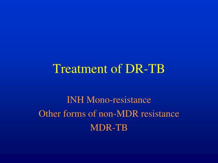 Treatment of DR-TB