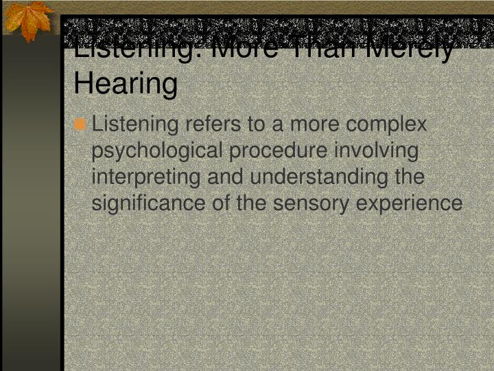 Listening: More Than Merely Hearing