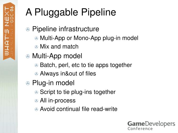 A Pluggable Pipeline