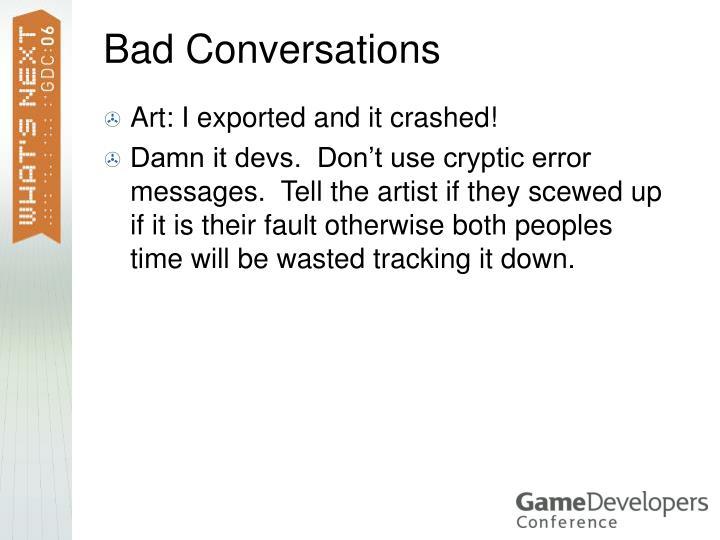 Bad Conversations