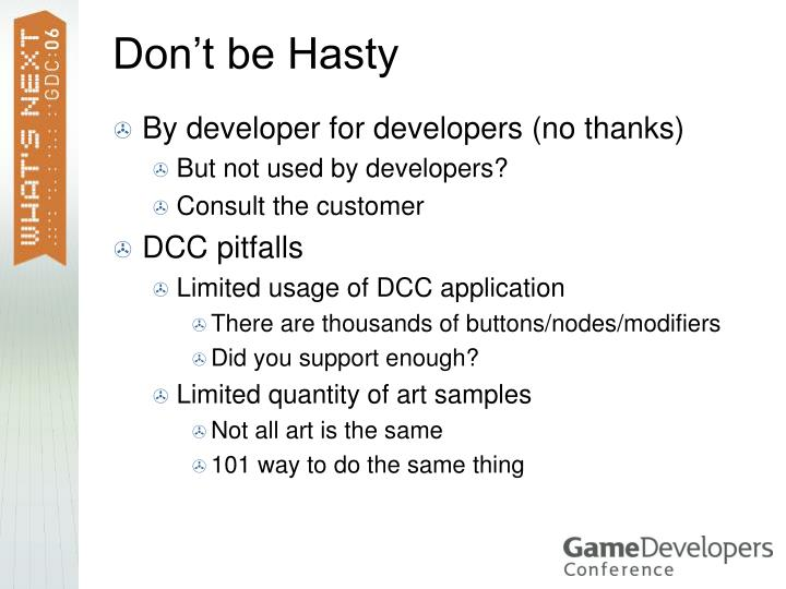 Don't be Hasty