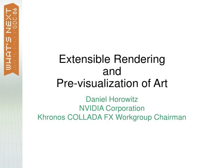 Extensible rendering and pre visualization of art