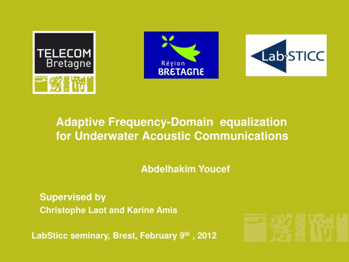 adaptive frequency domain equalization for underwater acoustic communications n.