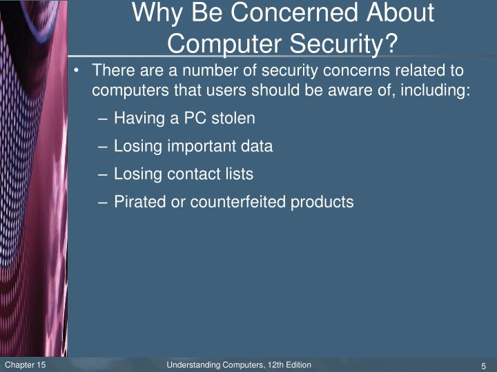 Why Be Concerned About Computer Security?