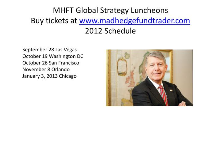 Mhft global strategy luncheons buy tickets at www madhedgefundtrader com 2012 schedule