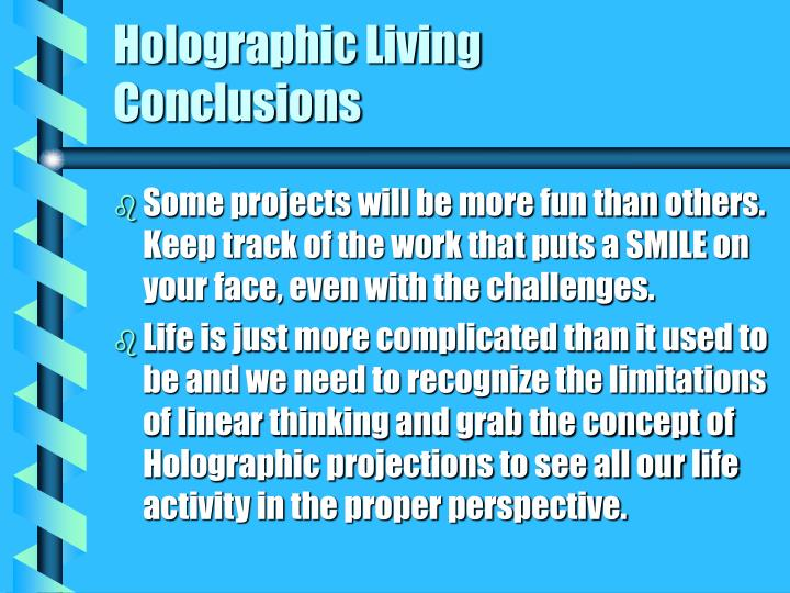 Holographic Living                         Conclusions