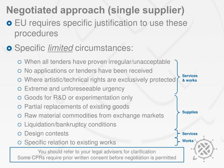 Negotiated approach (single supplier)
