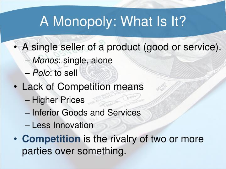 A monopoly what is it