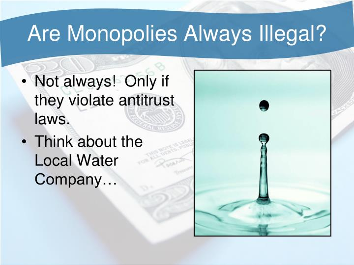 Are Monopolies Always Illegal?