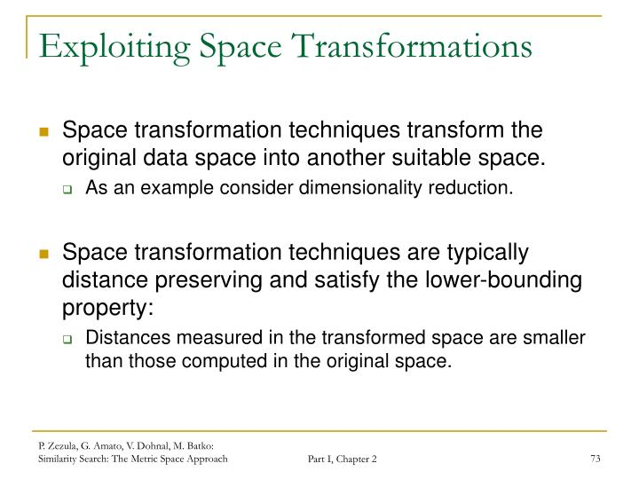 Exploiting Space Transformations