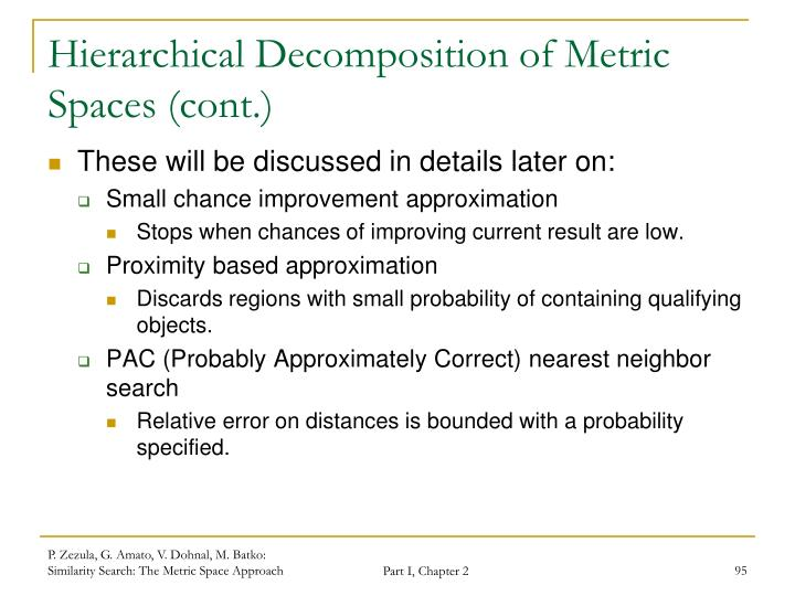 Hierarchical Decomposition of Metric Spaces (cont.)