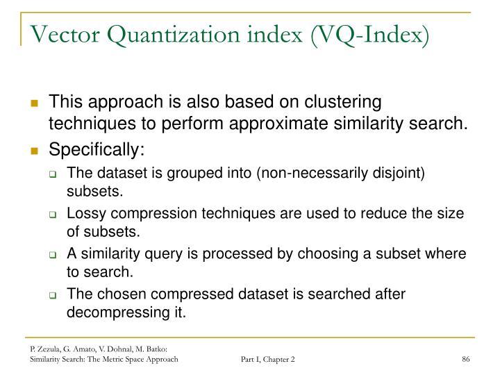 Vector Quantization index (VQ-Index)