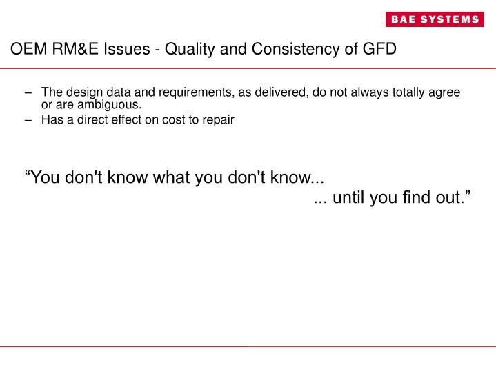 OEM RM&E Issues - Quality and Consistency of GFD