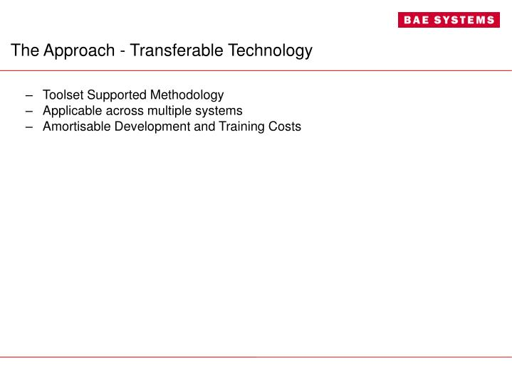 The Approach - Transferable Technology