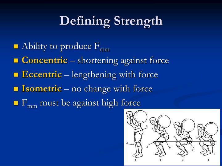 Defining Strength