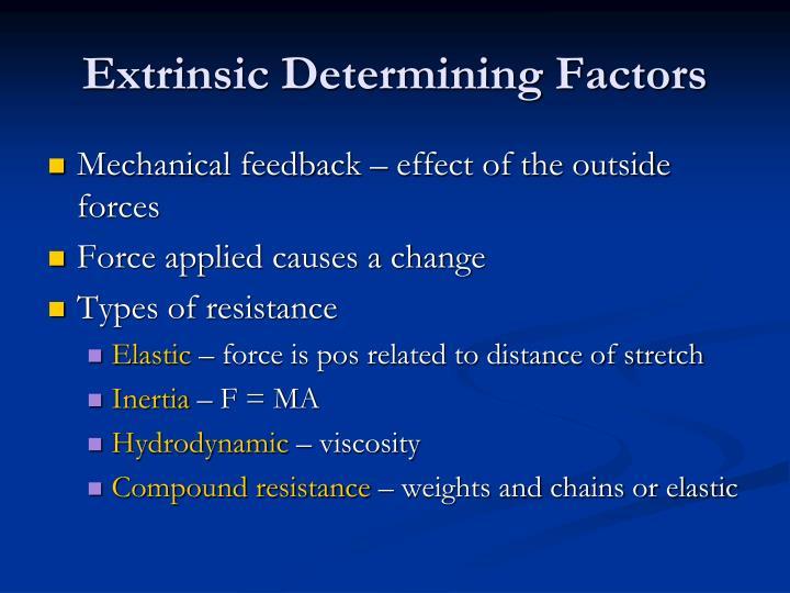 Extrinsic Determining Factors