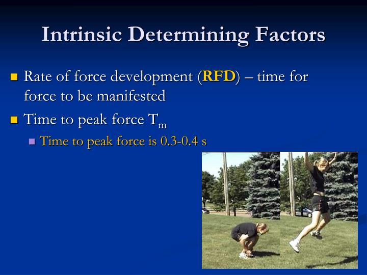 Intrinsic Determining Factors