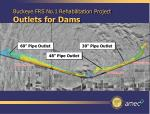 buckeye frs no 1 rehabilitation project outlets for dams