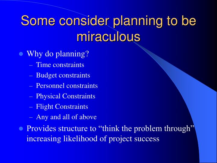 Some consider planning to be miraculous