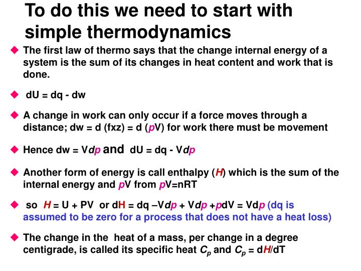 To do this we need to start with simple thermodynamics