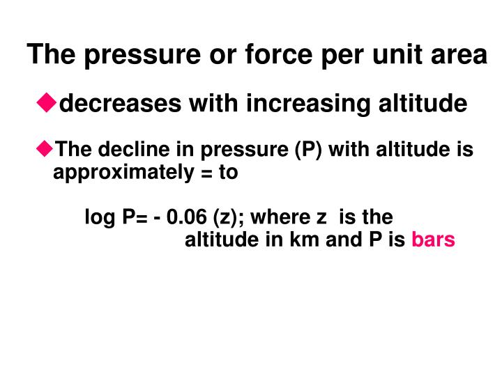 The pressure or force per unit area