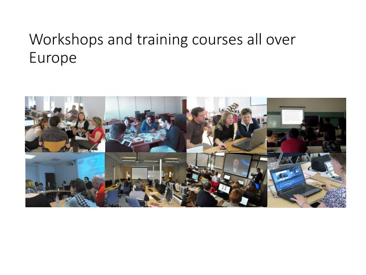 Workshops and training courses all over Europe