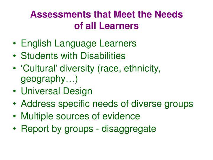 Assessments that Meet the Needs