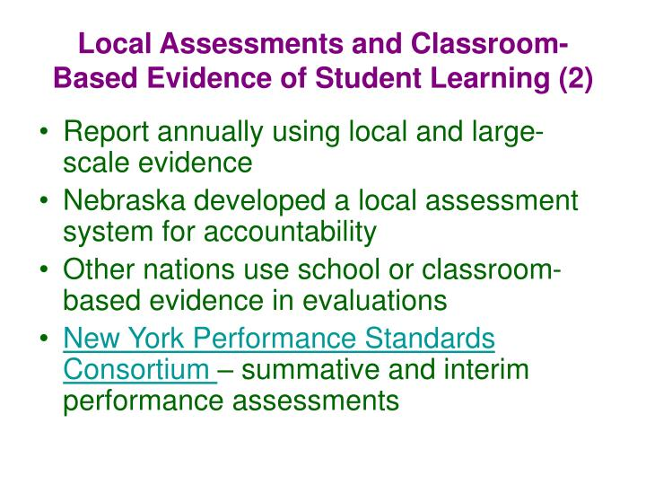 Local Assessments and Classroom-Based Evidence of Student Learning (2)