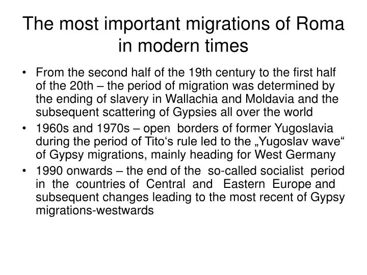 The most important migrations of roma in modern times