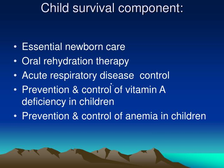 Child survival component: