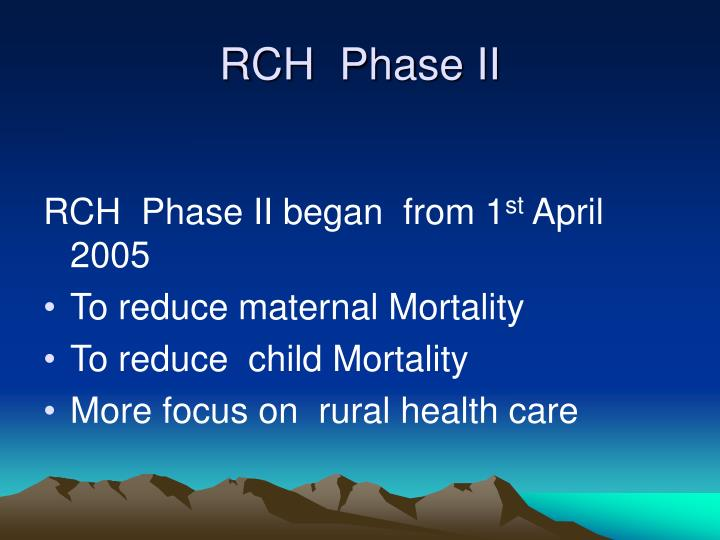 RCH  Phase II