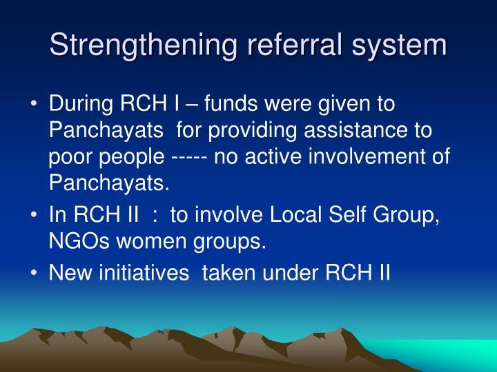 Strengthening referral system